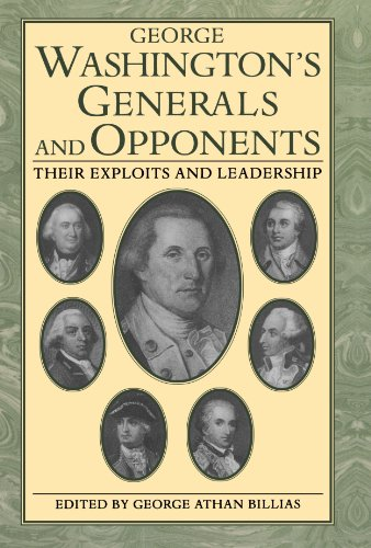 George Washington's Generals and Opponents: Their Exploits