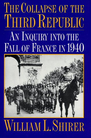 9780306805622: The Collapse of the Third Republic: An Inquiry into the Fall of France in 1940