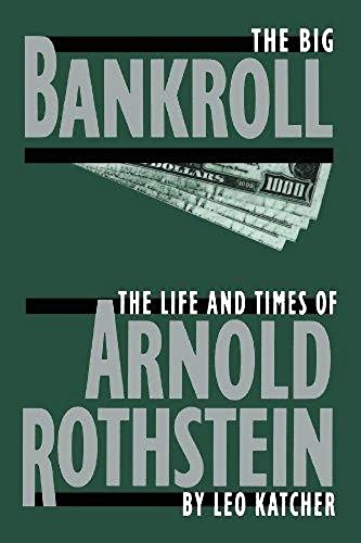 9780306805653: The Big Bankroll: The Life And Times Of Arnold Rothstein