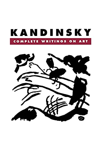 Kandinsky: Complete Writings On Art: Lindsay, Kenneth C.,