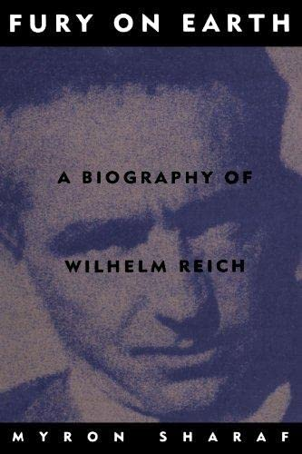 9780306805752: Fury on Earth: A Biography of Wilhelm Reich