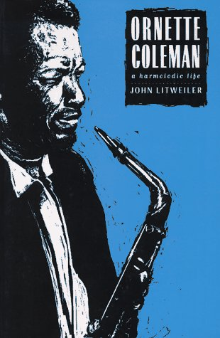 9780306805806: Ornette Coleman: A Harmolodic Life