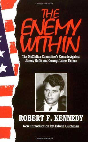 9780306805905: The Enemy Within: The Mcclellan Committee's Crusade Against Jimmy Hoffa And Corrupt Labor Unions