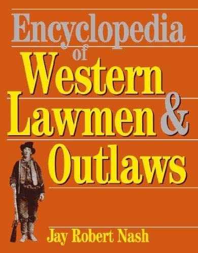 Encyclopedia Of Western Lawmen & Outlaws (030680591X) by Jay Robert Nash
