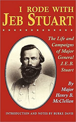 I Rode With Jeb Stuart: The Life And Campaigns Of Major General J. E. B. Stuart (9780306806056) by H. B. Mcclellan