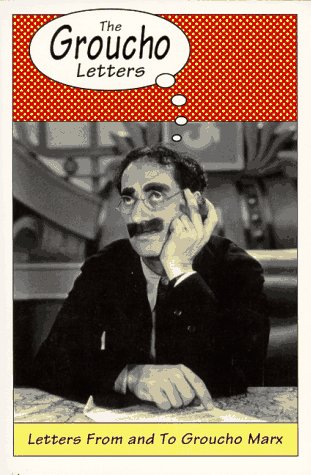 The Groucho Letters: Letters from and to Groucho Marx: Marx, Groucho