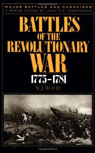 9780306806179: Battles of the Revolutionary War, 1775-1781 (Major Battles & Campaigns)