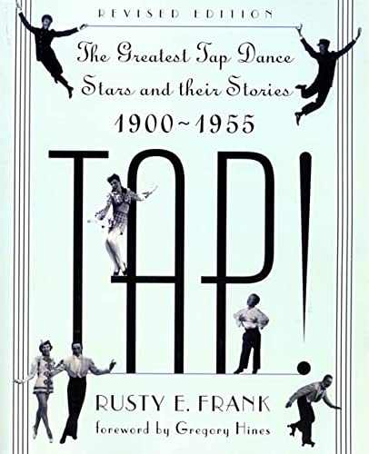 9780306806353: Tap!: The Greatest Tap Dance Stars and Their Stories, 1900-1955