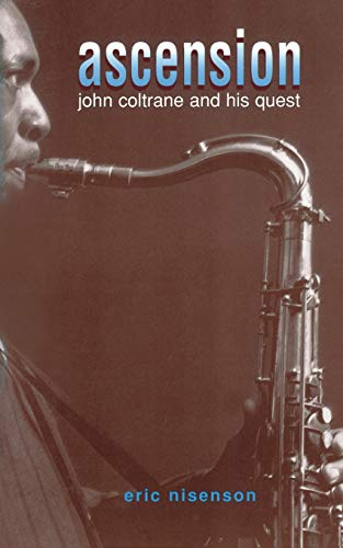 9780306806445: Ascension: John Coltrane And His Quest