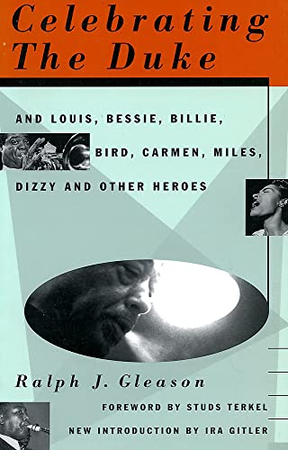9780306806452: Celebrating The Duke: And Louis, Bessie, Billie, Bird, Carmen, Miles, Dizzy And Other Heroes