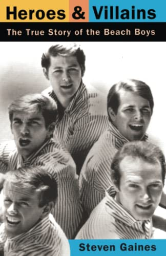 9780306806476: Heroes And Villains: The True Story Of The Beach Boys