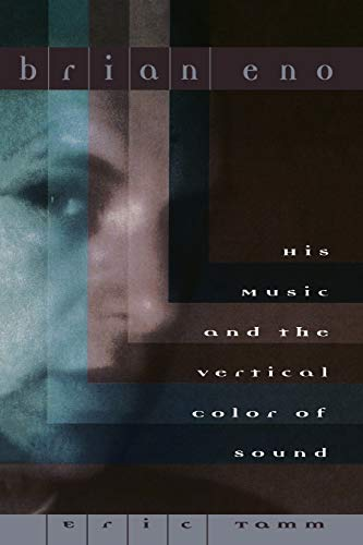 9780306806490: Brian Eno: His Music And The Vertical Color Of Sound