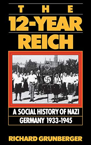 9780306806605: The 12-year Reich: A Social History Of Nazi Germany 1933-1945
