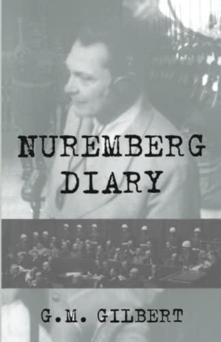 Nuremberg Diary: Gilbert, G. M.