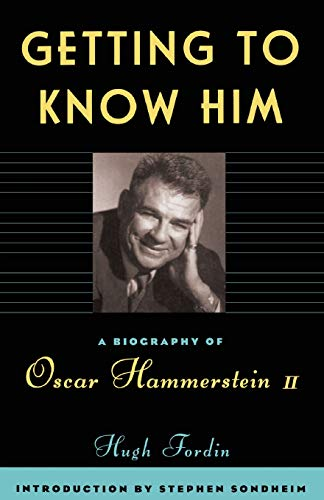 9780306806681: Getting To Know Him: A Biography Of Oscar Hammerstein II
