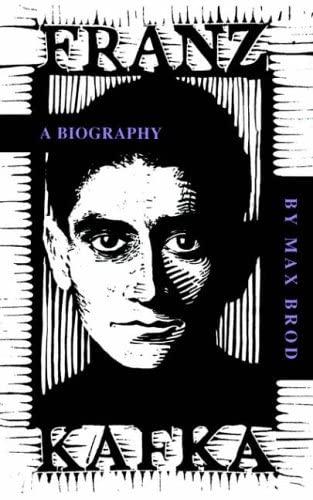 Franz Kafka: A Biography: Brod, Max