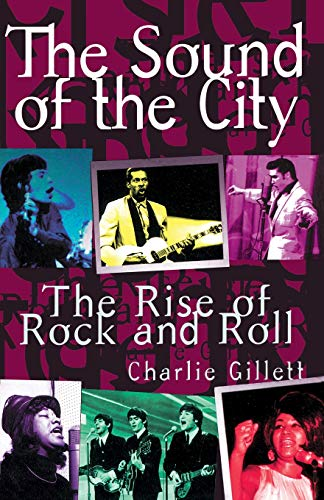 9780306806834: The Sound Of The City: The Rise of Rock and Roll
