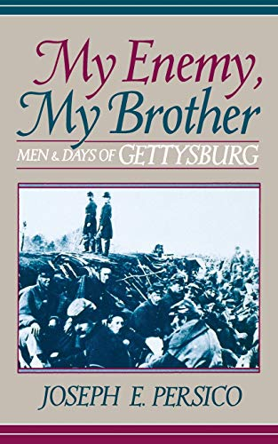 My Enemy, My Brother: Men and Days of Gettysburg (0306806924) by Joseph E. Persico