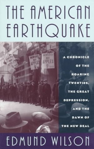 9780306806964: The American Earthquake: A Chronicle of the Roaring Twenties, the Great Depression and the Dawn of the New Deal