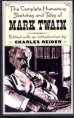 The Complete Humorous Sketches And Tales Of: Mark Twain