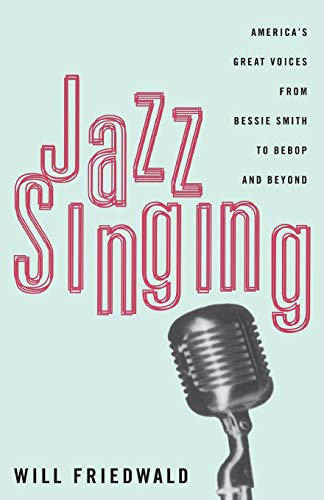 9780306807121: Jazz Singing: America's Great Voices from Bessie Smith to Bebop and Beyond
