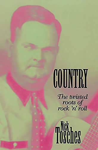9780306807138: Country: The Twisted Roots Of Rock 'n' Roll