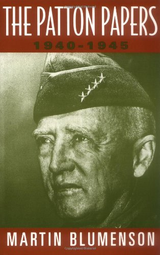 The Patton Papers 1940-1945: Blumenson, Martin