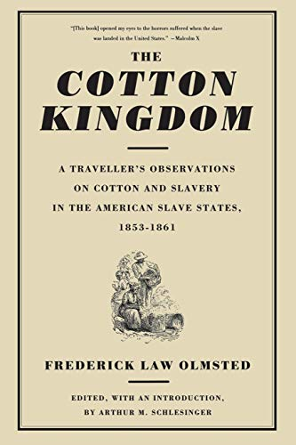 9780306807237: The Cotton Kingdom: A Traveller's Observations On Cotton And Slavery In The American Slave States, 1853-1861