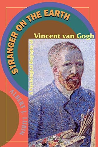 9780306807268: Stranger On The Earth: A Psychological Biography Of Vincent Van Gogh