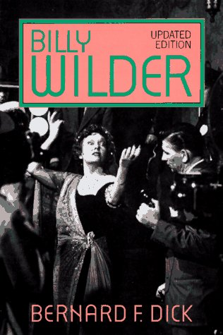Billy Wilder: Dick, Bernard F.