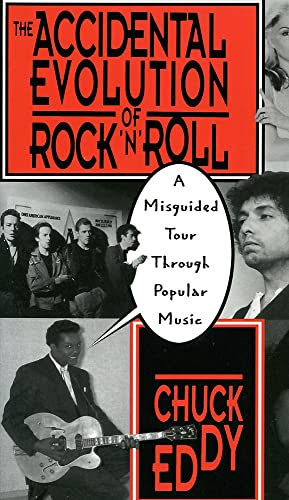 9780306807411: The Accidental Evolution Of Rock'n'roll: A Misguided Tour Through Popular Music