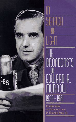In Search of Light: The Broadcasts of: Murrow, Edward R.