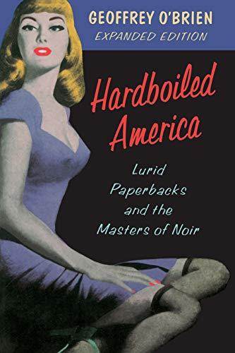 9780306807732: Hardboiled America: Lurid Paperbacks And The Masters Of Noir