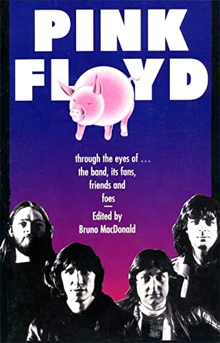 9780306807800: Pink Floyd: Through The Eyes Of The Band, Its Fans, Friends, And Foes