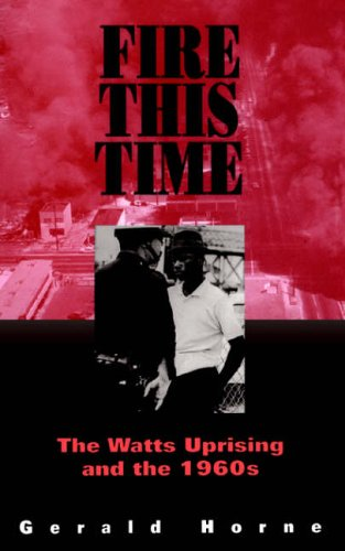 9780306807923: Fire This Time: The Watts Uprising And The 1960s