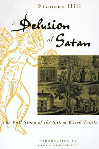 9780306807978: A Delusion of Satan: The Full Story of the Salem Witch Trials