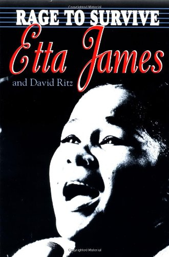 9780306808128: Rage to Survive: The Etta James Story
