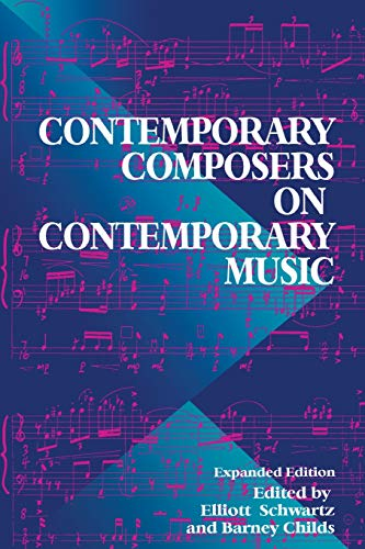 9780306808197: Contemporary Composers on Contemporary Music