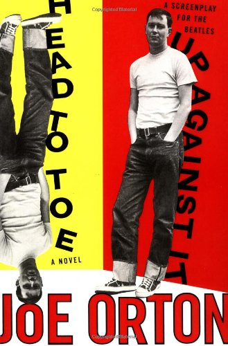 9780306808364: Head to Toe and Up Against It: A Novel and up against it: a Screenplay for the Beatles