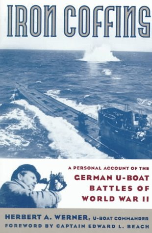 9780306808425: Iron Coffins: A Personal Account Of The German U-boat Battles Of World War Ii