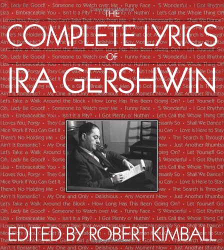 9780306808562: The Complete Lyrics Of Ira Gershwin