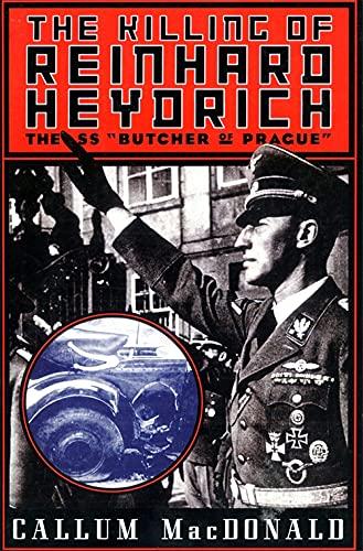 9780306808609: The Killing of Reinhard Heydrich: The SS 'Butcher of Prague'