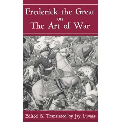 9780306808616: Frederick the Great on the Art of War