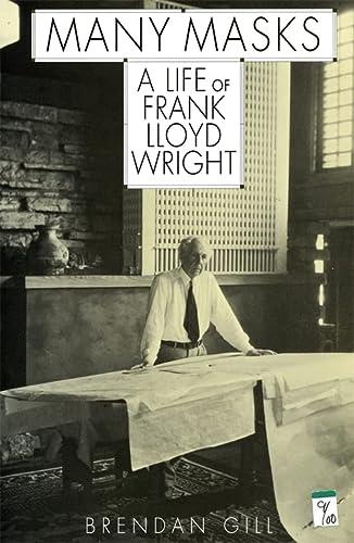 9780306808722: Many Masks: A Life Of Frank Lloyd Wright