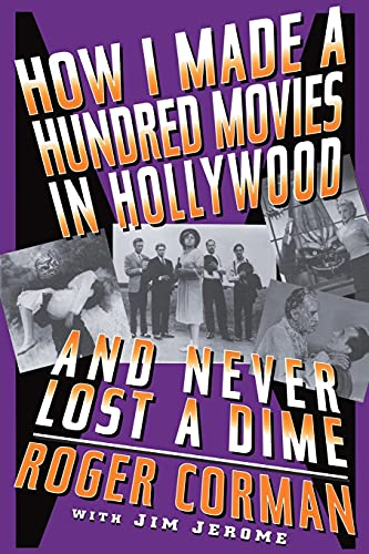 9780306808746: How I Made a Hundred Movies in Hollywood and Never Lost a Dime