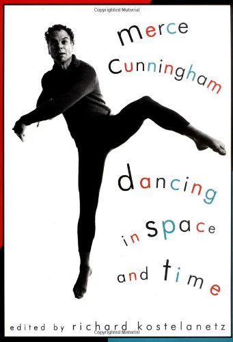 9780306808777: Merce Cunningham: Dancing in Space and Time