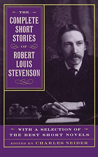 9780306808821: The Complete Short Stories Of Robert Louis Stevenson: With A Selection Of The Best Short Novels
