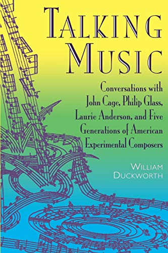 Talking Music: Conversations With John Cage, Philip: Duckworth, William
