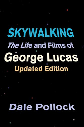 9780306809040: Skywalking: The Life And Films Of George Lucas, Updated Edition