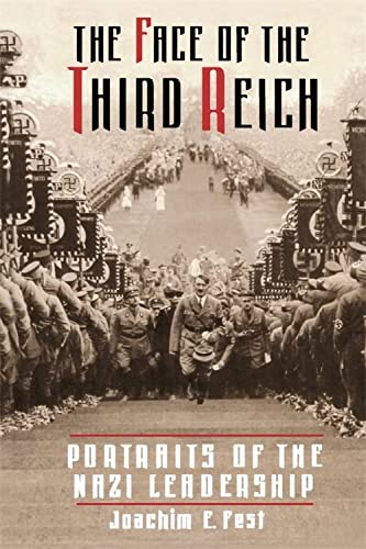 The Face Of The Third Reich: Portraits Of The Nazi Leadership: Fest, Joachim E.